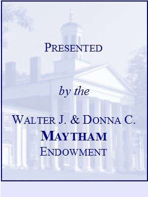 The Walter J. and Donna C. Maytham Endowment Bookplate
