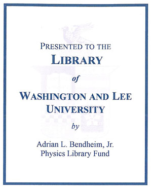 The Adrian L. Bendheim Jr. Physics Library Memorial Fund Bookplate
