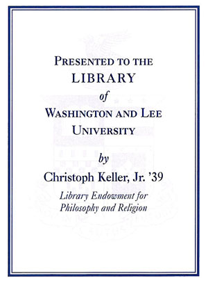 The Christoph Keller Jr. '39 Library Endowment for Philosophy and Religion Bookplate